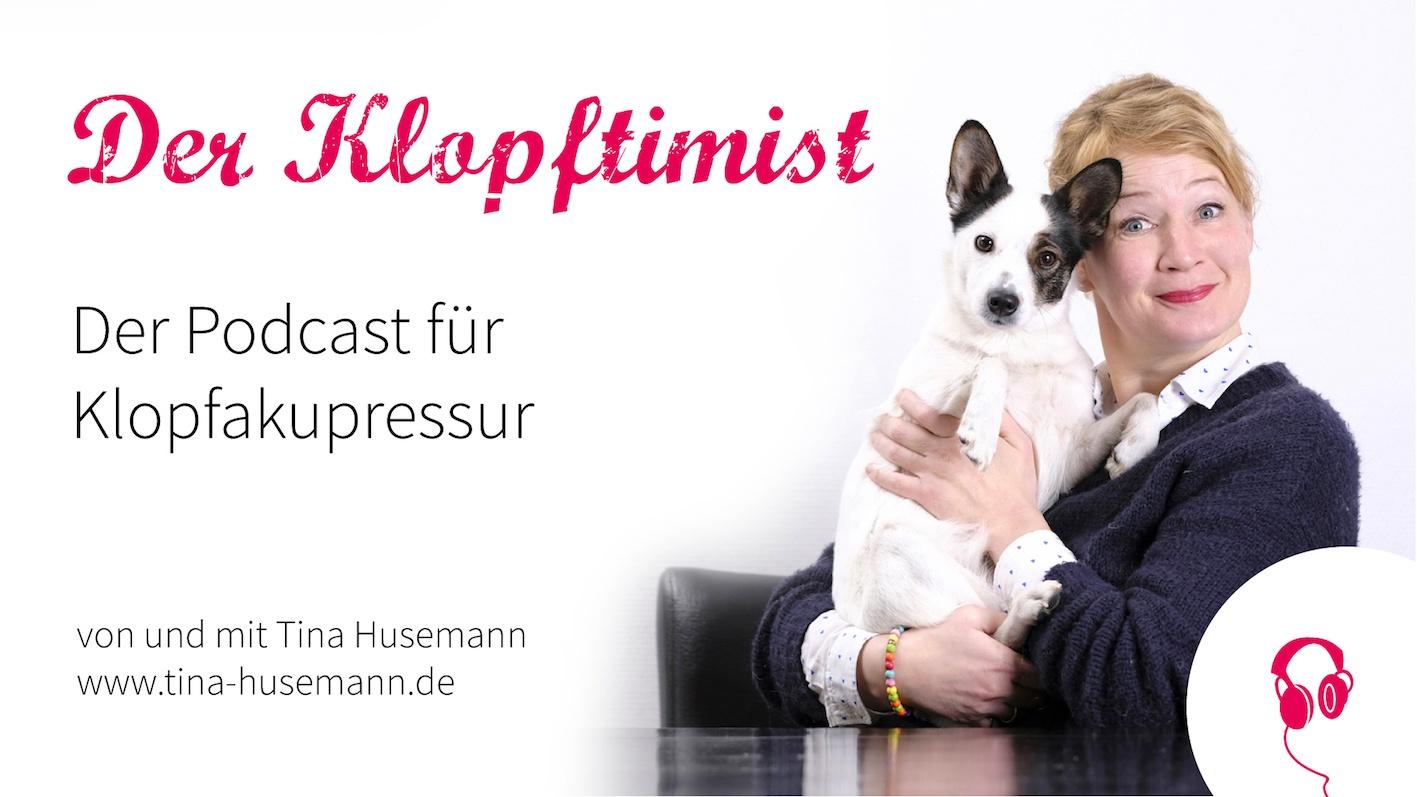 Der Klopftimist - Dein Podcast für Klopfakupressur & Persönlichkeitsentwicklung